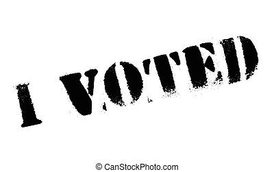 I Voted rubber stamp. Grunge design with dust scratches....