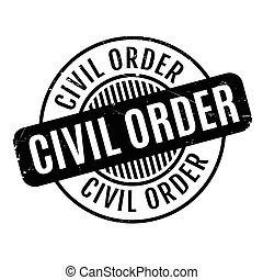Civil Order rubber stamp. Grunge design with dust scratches....