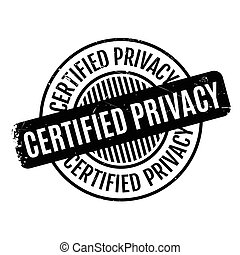 Certified Privacy rubber stamp. Grunge design with dust...