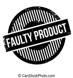Faulty Product rubber stamp. Grunge design with dust...