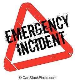 Emergency Incident rubber stamp. Grunge design with dust...