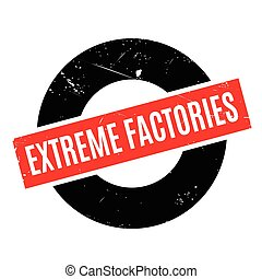Extreme Factories rubber stamp. Grunge design with dust...
