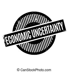 Economic Uncertainty rubber stamp. Grunge design with dust...