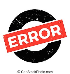 Error rubber stamp. Grunge design with dust scratches....