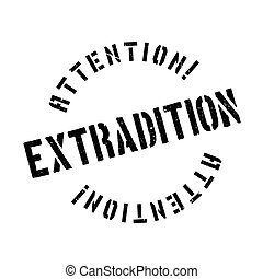 Extradition rubber stamp. Grunge design with dust scratches....
