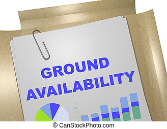 Ground Availability - business concept - 3D illustration of...
