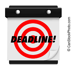 Deadline - Hanging Wall Calendar - The word Deadline and a...
