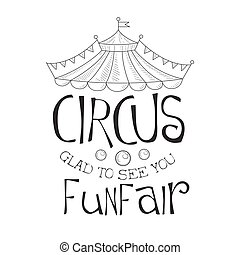 Hand Drawn Monochrome Glad To See You Vintage Circus Show...