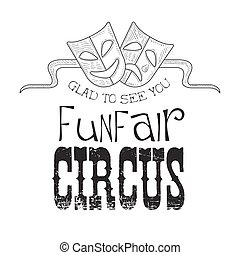 Hand Drawn Monochrome Vintage Circus Show Promotion Sign...
