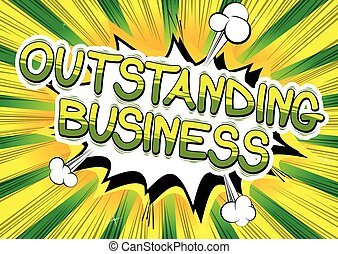 Outstanding Business - Comic book style word.