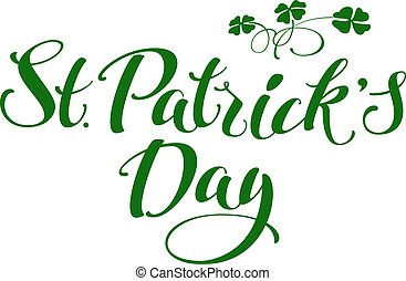 St. Patricks Day. Green lettering text and clover leaves....