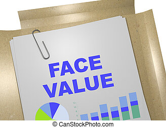 Face Value - business concept - 3D illustration of 'FACE...
