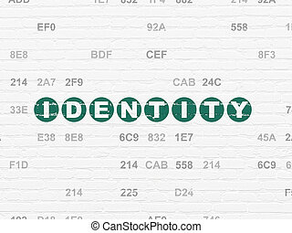 Privacy concept: Identity on wall background - Privacy...