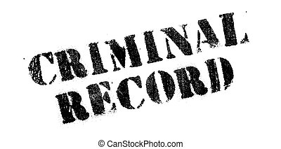 Criminal Record rubber stamp. Grunge design with dust...