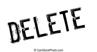 Delete rubber stamp. Grunge design with dust scratches....
