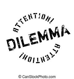Dilemma rubber stamp. Grunge design with dust scratches....