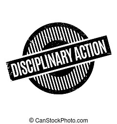 Disciplinary Action rubber stamp. Grunge design with dust...