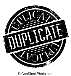 Duplicate rubber stamp. Grunge design with dust scratches....