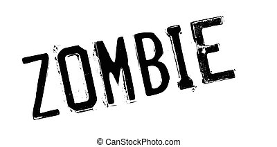 Zombie rubber stamp. Grunge design with dust scratches....