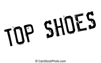 Top Shoes rubber stamp. Grunge design with dust scratches....