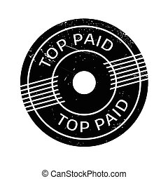 Top Paid rubber stamp. Grunge design with dust scratches....
