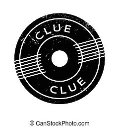 Clue rubber stamp. Grunge design with dust scratches....