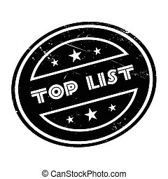 Top List rubber stamp. Grunge design with dust scratches....