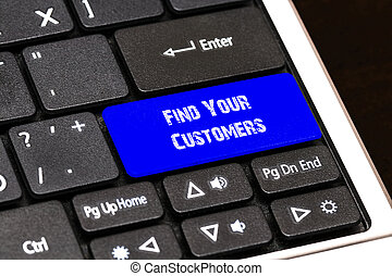 Business Concept - Blue Find Your Customers Button on Slim.