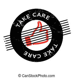 Take Care rubber stamp. Grunge design with dust scratches....