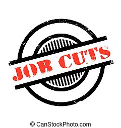 Job Cuts rubber stamp. Grunge design with dust scratches....