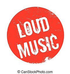 Loud Music rubber stamp. Grunge design with dust scratches....