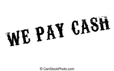 We Pay Cash rubber stamp. Grunge design with dust scratches....