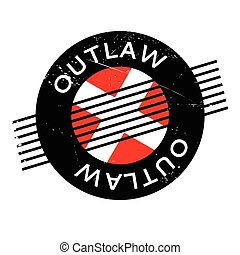 Outlaw rubber stamp. Grunge design with dust scratches....