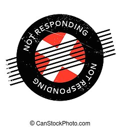 Not Responding rubber stamp. Grunge design with dust...