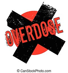 Overdose rubber stamp