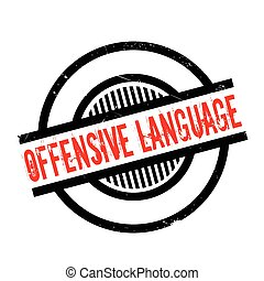 Offensive Language rubber stamp. Grunge design with dust...