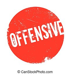 Offensive rubber stamp. Grunge design with dust scratches....