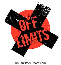 Off Limits rubber stamp. Grunge design with dust scratches....