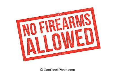 No Firearms Allowed rubber stamp. Grunge design with dust...
