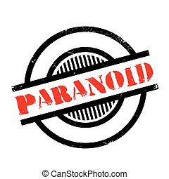 Paranoid rubber stamp. Grunge design with dust scratches....