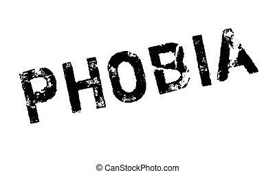 Phobia rubber stamp. Grunge design with dust scratches....