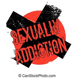 Sexually Addiction rubber stamp. Grunge design with dust...