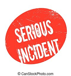Serious Incident rubber stamp. Grunge design with dust...