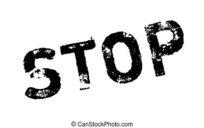 Stop rubber stamp. Grunge design with dust scratches....