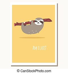Greeting card with cute lazy sloth and text message, vector...