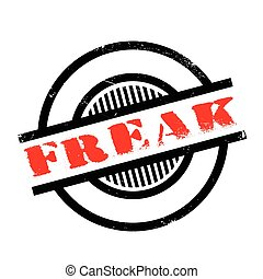 Freak rubber stamp. Grunge design with dust scratches....