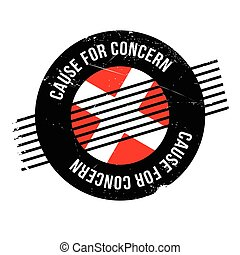 Cause For Concern rubber stamp. Grunge design with dust...