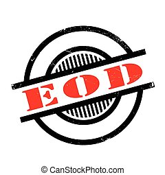 EOD rubber stamp. Grunge design with dust scratches. Effects...