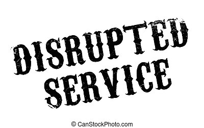 Disrupted Service rubber stamp. Grunge design with dust...