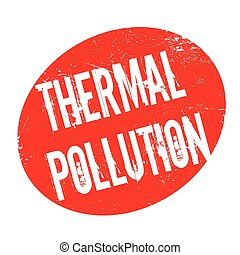 Thermal Pollution rubber stamp. Grunge design with dust...